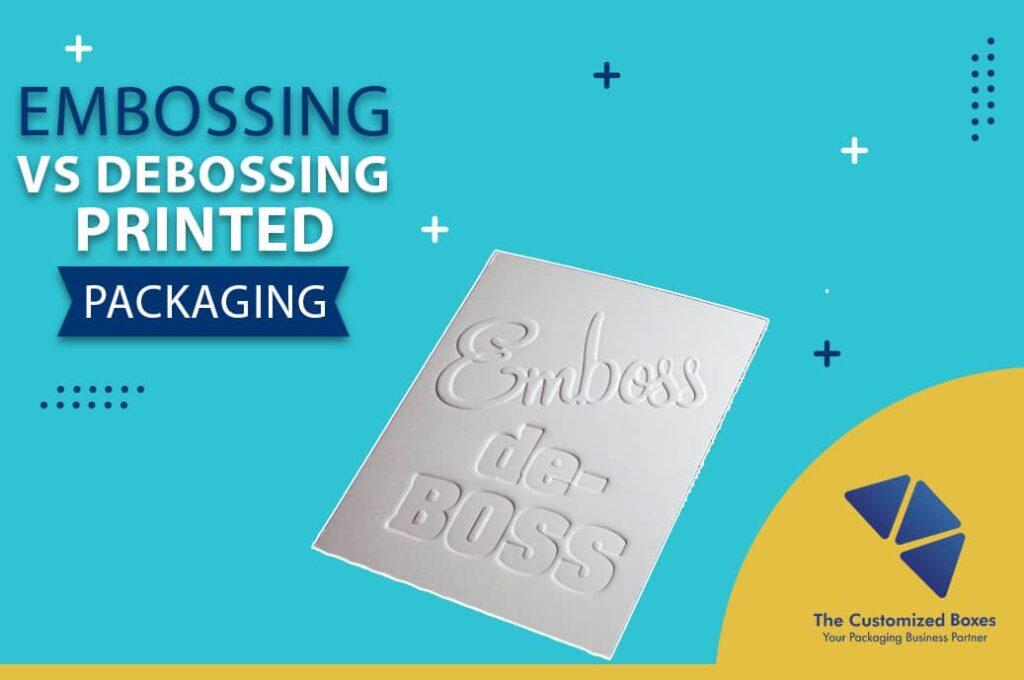 Embossing and Debossing Printed Packaging