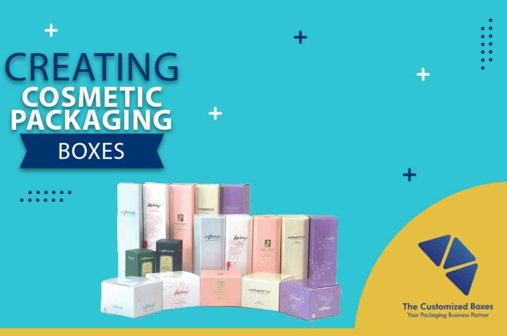 Creating Cosmetic Packaging Boxes