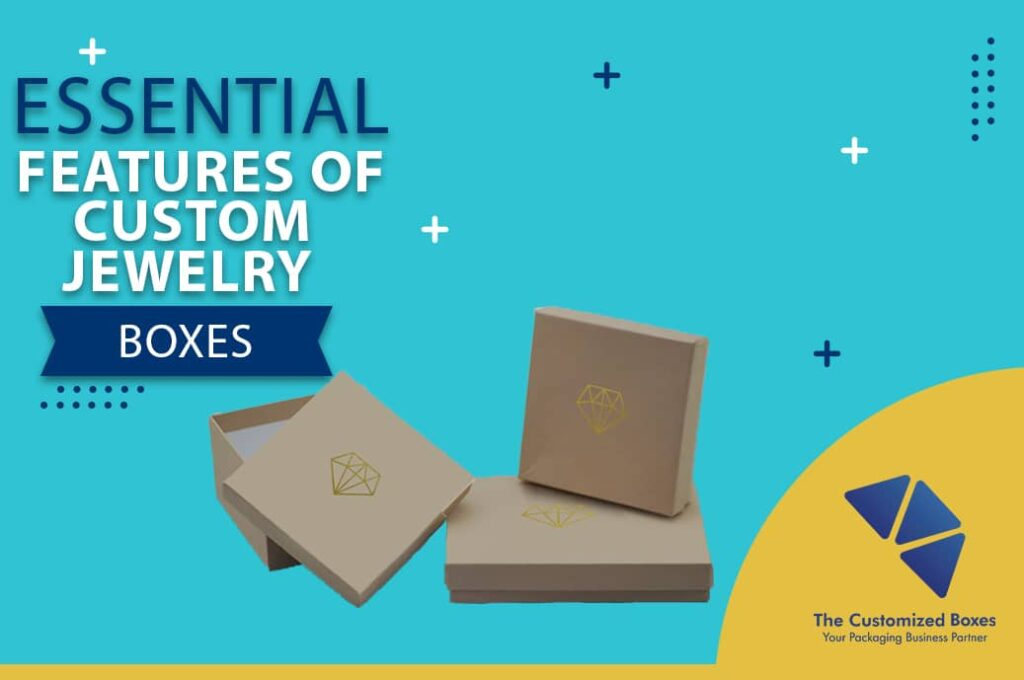 Essential Features of Custom Jewelry Boxes