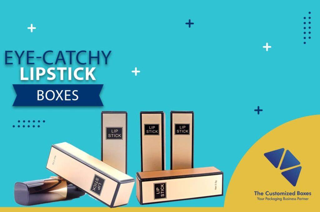 Eye-Catchy Lipstick Boxes