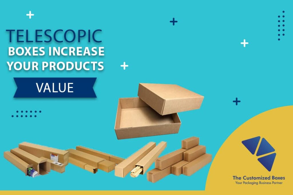 Telescopic Boxes Increase your Products' Value