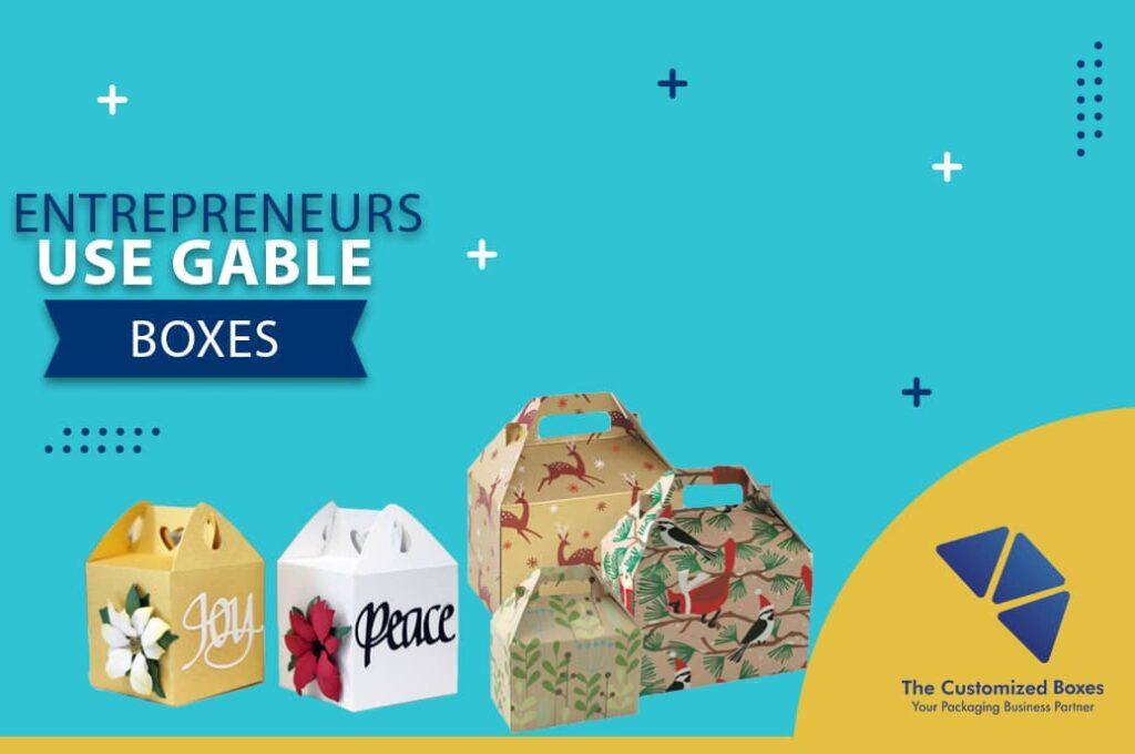 Entrepreneurs use Gable Boxes