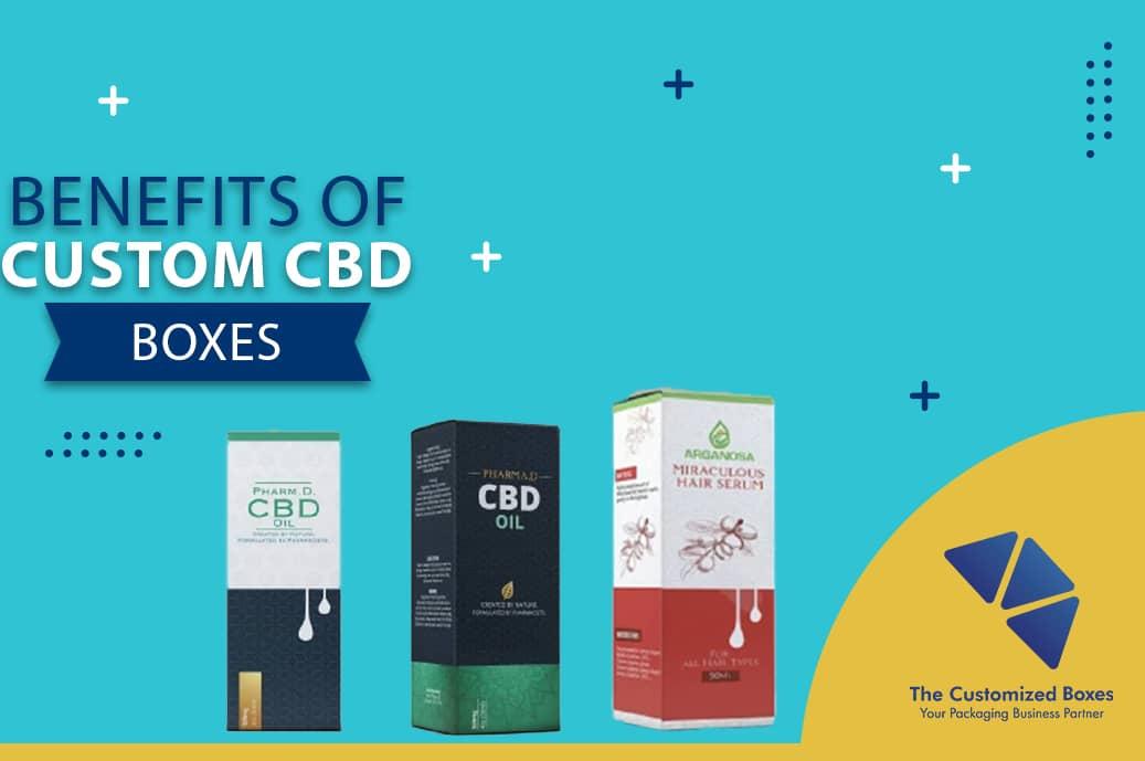 Benefits of Custom CBD Boxes